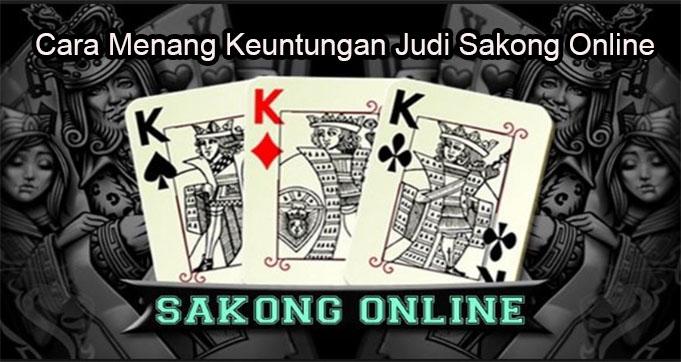 Cara Menang Keuntungan Judi Sakong Online