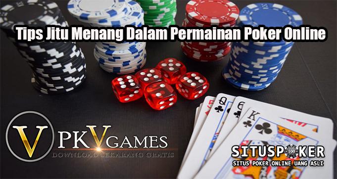 Tips Jitu Menang Dalam Permainan Poker Onlinec